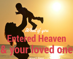 What if you entered Heaven and your loved one wasn't there