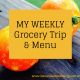 Weekly Grocery Trip and meal planning