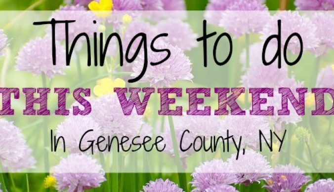 Things to do this weekend in genesee county ny