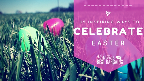 25 ideas to celebrate easter